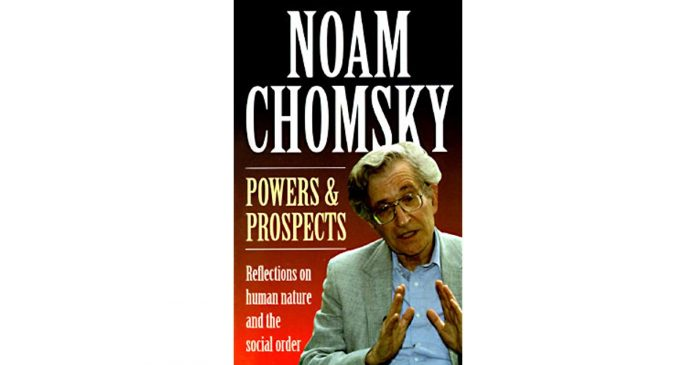 "BOOK REVIEW :""POWERS AND PROSPECTS"" – by Noam Chomsky pages 224"